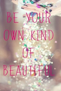 best-love-quotes-be-your-own-kind-of-beautiful